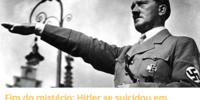 Fim do mistério: Hitler se suicidou em Berlim com cianeto e um tiro em 1945