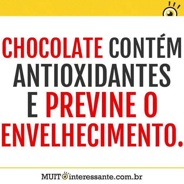 Chocolate contém antioxidantes e previne o envelhecimento.