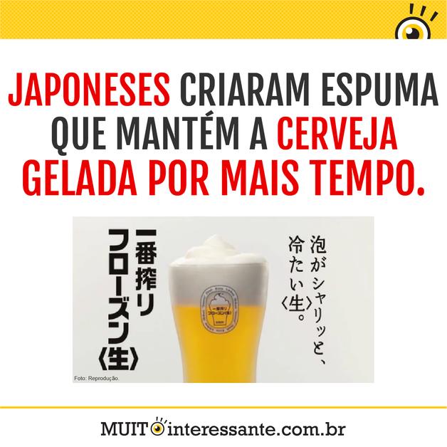 Japoneses criaram espuma que mantém a cerveja gelada por mais tempo.
