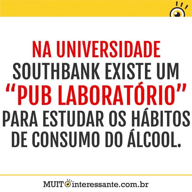 """Na Universidade Southbank existe um """"Pub Laboratório"""" para estudar os hábitos de consumo do álcool."""