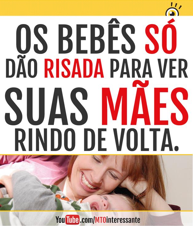 Os bebês só dão risada para ver suas mães rindo de volta.