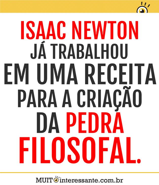 Isaac Newton já trabalhou em uma receita para a criação da Pedra Filosofal.
