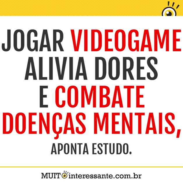 Jogar videogame alivia dores e combate doenças mentais, aponta estudo.