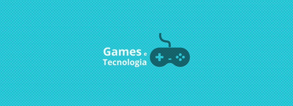 Games e Tecnologia