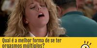 Qual é a melhor forma de se ter um orgasmo múltiplo?