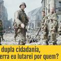 Se eu tiver dupla cidadania, em uma guerra eu lutarei por quem?